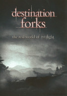 Destination Forks: The Real World Of Twilight Movie