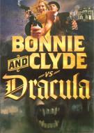 Bonnie And Clyde Vs. Dracula Movie