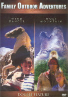 Family Outdoor Adventures: Wind Dancer / Wolf Mountain (Double Feature) Movie