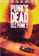 Punks Dead: SLC Punk 2 Movie