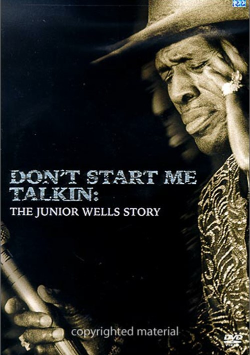 Junior Wells: Dont Start Me Talkin - The Junior Wells Story Movie