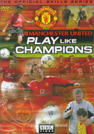 Manchester United: Play Like Champions Movie