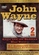 John Wayne: Angel And The Badman / Blue Steel (Double Feature) Movie