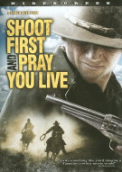 Shoot First And Pray You Live Movie