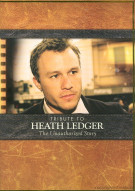 Tribute To Heath Ledger: An Unauthorized Story Movie