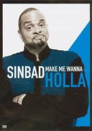 Sinbad: Make Me Wanna Holla Movie