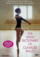 Video Dictionary Of Classical Ballet, The Movie