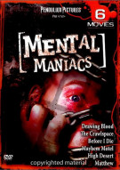 Mental Maniacs: 6 Movies