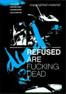 Refused Are F*cking Dead