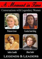 Moment In Time, A: Conversations With Legendary Women - Legends & Leaders