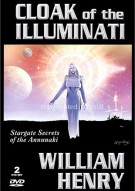 Cloak Of The Illuminati: Stargate Secrets Of The Anunnaki - 2 DVD Set, Presented By William Henry