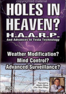 Holes In Heaven: HAARP And Advances In Tesla Technology - Special Edition