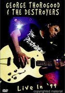 George Thorogood & The Destroyers: Live In 99