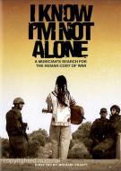 I Know Im Not Alone