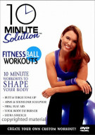 10 Minute Solution: Fitness Ball Workout