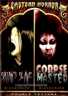 Eastern Horror: Satans Slave / Corpse Master