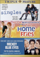 Singles / Home Fries / Mickey Blue Eyes (Triple Feature)