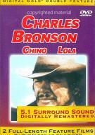 Charles Bronson: Chino / Lola
