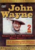 John Wayne: Angel And The Badman / Blue Steel (Double Feature)