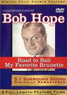 Bob Hope: Road To Bali / My Favorite Brunette
