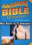 Awesome Bible Adventures: Moses Receives The Ten Commandments