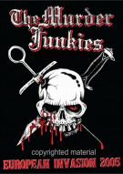 Murder Junkies, The: European Invasion 2005