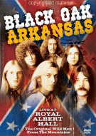 Black Oak Arkansas: Live At Royal Albert Hall
