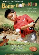 Better Golf For Kids: Volume 1