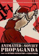 Animated Soviet Propaganda: 1924 - 1984