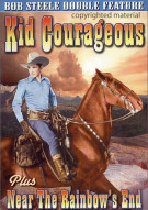Bob Steele Double Feature: Kid Courageous / Near The Rainbows End (Alpha)