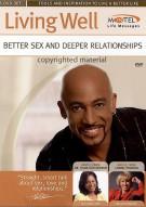 Living Well: Better Sex And Deeper Relationships
