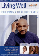 Living Well: Building A Healthy Family