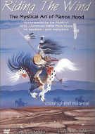 Riding The Wind: The Mystical Art Of Rance Hood