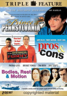Prince Of Pennsylvania, The / Pros & Cons / Bodies, Rest & Motion (Triple Feature)