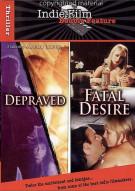 Depraved / Fatal Desire