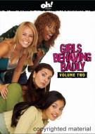 Girls Behaving Badly: Volume Two