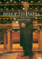 Bishop T.D. Jakes: The Storm Is Over