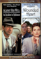Against Her Will / Wounded Heart (Double Feature)