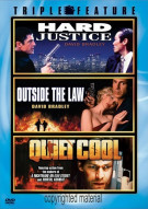 Hard Justice / Outside The Law / Quiet Cool