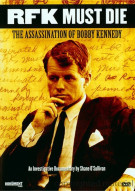 RFK Must Die!: The Assassination Of Bobby Kennedy