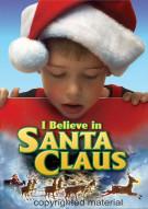I Believe In Santa Claus