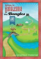 Bangles, The: Return To Bangleonia - Live In Concert