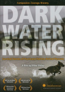 Dark Water Rising: Survival Stories Of Hurricane Katrina Animal Rescues