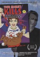 Your Mommy Kills Animals!