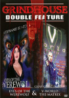 Eyes Of The Werewolf / V World The Matrix (Grindhouse Double Feature)