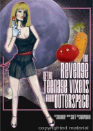 Revenge Of The Teenage Vixens From Outer Space, The