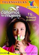 Lo Que Callamos Las Mujeres: Volume 4