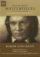 Discovering Masterpieces Of Classical Music: Robert Schumann