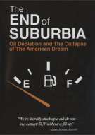 End Of Suburbia, The: Oil Depletion And The End Of The American Dream