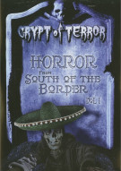 Crypt Of Terror: Horror From South Of The Border